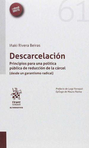 DESCARCELACIÓN. PRINCIPIOS PARA UNA POLÍTICA PÚBLICA DE REDUCCIÓN DE LA CÁRCEL