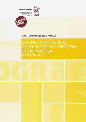 LA TUTELA MULTINIVEL DE LOS DERECHOS DESDE UNA PERSPECTIVA JURÍDICO PROCESAL