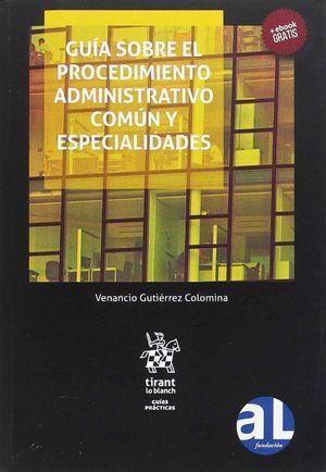 GUÍA SOBRE EL PROCEDIMIENTO ADMINISTRATIVO COMÚN Y ESPECIALIDADES