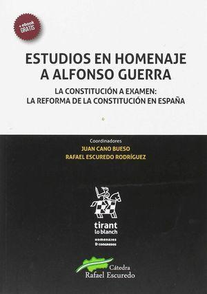 ESTUDIOS EN HOMENAJE A ALFONSO GUERRA. LA CONSTITUCIÓN A EXAMEN: LA REFORMA DE L