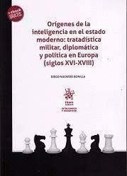 ORÍGENES DE LA INTELIGENCIA EN EL ESTADO MODERNO: TRATADÍSTICA MILITAR, DIPLOMÁT
