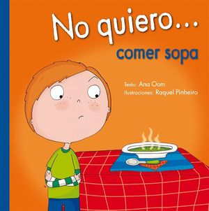 NO QUIERO COMER SOPA
