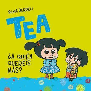 TEA. ¿A QUIÉN QUIERES MÁS?