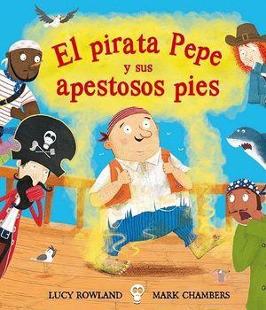 EL PIRATA PEPE Y SUS APESTOSOS PIES