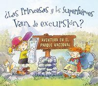 PRINCESAS Y LOS SUPERHÉROES VAN DE EXCURSIÓN, LAS?