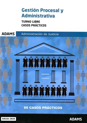CASOS PRÁCTICOS DE GESTIÓN PROCESAL Y ADMINISTRATIVA, TURNO LIBRE