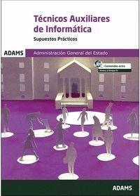 SUPUESTOS PRÁCTICOS TÉCNICOS AUXILIARES DE INFORMÁTICA DE LA ADMINISTRACIÓN GENE