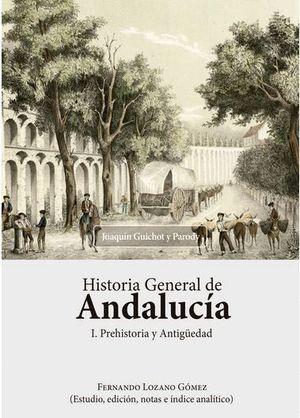 HISTORIA GENERAL DE ANDALUCÍA. PREHISTORIA Y ANTIGÜEDAD