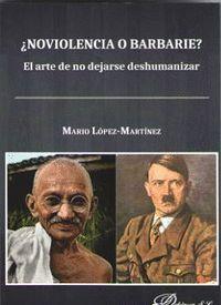 NOVIOLENCIA O BARBARIE?