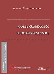 ANALISIS CRIMINOLÓGICO DE LOS ASESINOS EN SERIE