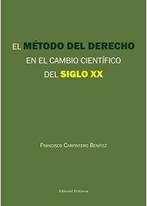 EL METODO DEL DERECHO EN EL CAMBIO CIENTIFICO DEL SIGLO XX