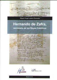 HERNANDO DE ZAFRA, SECRETARIO DE LOS REYES CATOLICOS