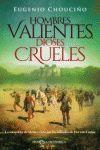 HOMBRES VALIENTES, DIOSES CRUELES