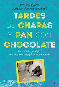 TARDES DE CHAPAS Y PAN CON CHOCOLATE