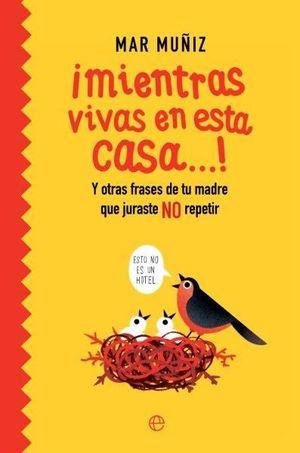 MIENTRAS VIVAS EN ESTA CASA