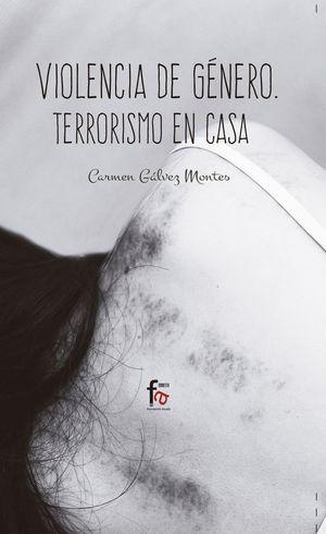 VIOLENCIA DE GÉNERO: TERRORISMO EN CASA