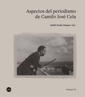 ASPECTOS DEL PERIODISMO DE CAMILO JOSÉ CELA