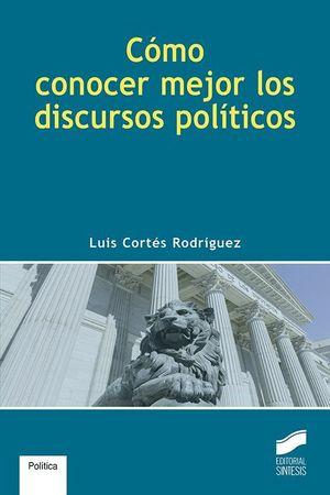 CÓMO CONOCER MEJOR LOS DISCURSOS POLÍTICOS