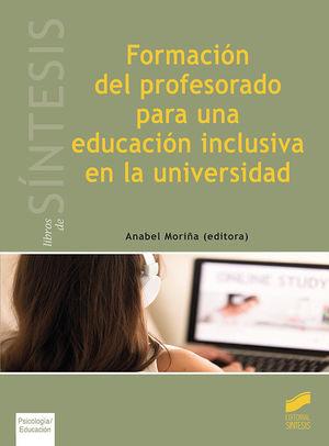 FORMACION DEL PROFESORADO PARA UNA EDUCACION INCLUSIVA EN LA UNIVERSIDAD