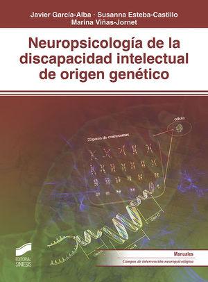 NEUROPSICOLOGÍA DE LA DISCAPACIDAD INTELECTUAL DE ORIGEN GENÉTICO