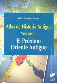ATLAS DE HISTORIA ANTIGUA VOL. 1: EL PRÓXIMO ORIENTE ANTIGUO