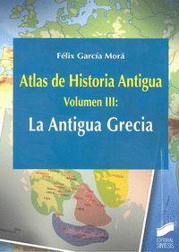 ATLAS DE HISTORIA ANTIGUA VOL. 3: LA ANTIGUA GRECIA
