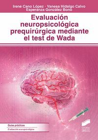 EVALUACIÓN NEUROPSICOLÓGICA PREQUIRÚRGICA MEDIANTE EL TEST DE WADA