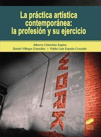 LA PRÁCTICA ARTÍSTICA CONTEMPORÁNEA: LA PROFESIÓN Y SU EJERCICIO
