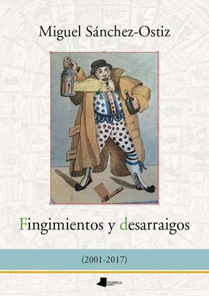 FINGIMIENTOS Y DESARRAIGOS (2001-2017)