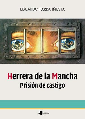 HERRERA DE LA MANCHA. PRISIÓN DE CASTIGO