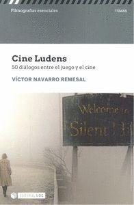 CINE LUDENS. 50 DIALOGOS ENTRE CINE Y JUEGO