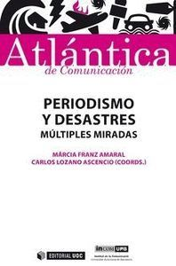 PERIODISMO Y DESASTRES MULTIPLES MIRADAS