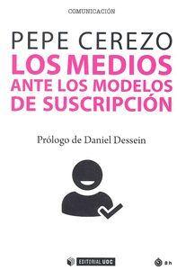 LOS MEDIOS ANTE LOS MODELOS DE SUSCRIPCION