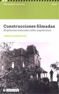 CONSTRUCCIONES FILMADAS 50 PELICULAS ESENCIALES ARQUITECTUR
