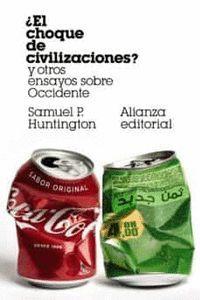 EL CHOQUE DE CIVILIZACIONES? Y OTROS ENSAYOS SOBRE OCCIDENTE