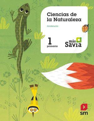 CIENCIAS DE LA NATURALEZA 1º PRIMARIA MÁS SAVIA ANDALUCÍA 2019