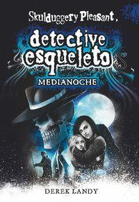MEDIANOCHE (DETECTIVE ESQUELETO 11)
