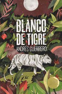 BLANCO DE TIGRE (PREMIO GRAN ANGULAR 2019)