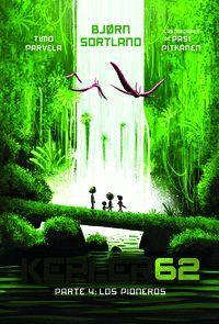 KEPLER62. PARTE 4 LOS PIONEROS