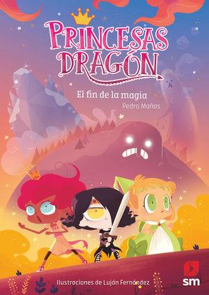 EL FIN DE LA MAGIA (PRINCESAS DRAGON 10)