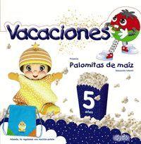 CUADERNO DE VACACIONES PALOMITAS DE MAÍZ 5 AÑOS