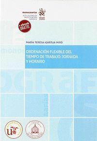ORDENACIÓN FLEXIBLE DEL TIEMPO DE TRABAJO: JORNADA Y HORARIO