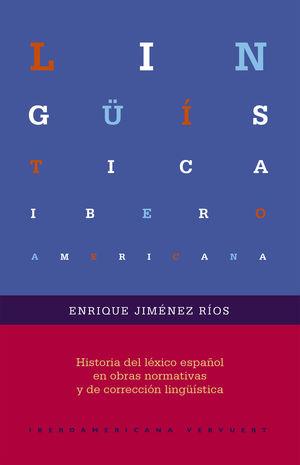 HISTORIA DEL LÉXICO ESPAÑOL EN OBRAS NORMATIVAS Y DE CORRECCIÓN LINGÜÍSTICA