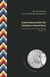 CONVERSACIÓN EN LENGUA HUASTECA