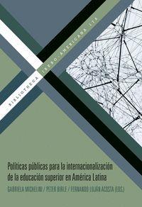 POLÍTICAS PÚBLICAS PARA LA INTERNACIONALIZACIÓN DE LA EDUCACIÓN SUPERIOR EN AMÉR