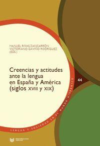 CREENCIAS Y ACTITUDES ANTE LA LENGUA EN ESPAÑA Y A