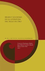 MUJER Y SOCIEDAD EN LA LITERATURA DEL SIGLO DE ORO