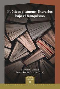 POETICAS Y CANONES LITERARIOS BAJO EL FRANQUISMO