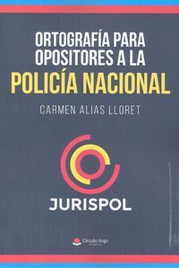 ORTOGRAFIA PARA OPOSITORES A LA POLICIA NACIONAL
