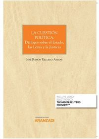 LA CUESTIÓN POLÍTICA. DIÁLOGOS SOBRE EL ESTADO, LAS LEYES Y LA JUSTICIA (PAPEL +